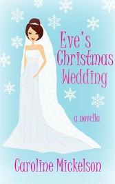 Eves Christmas Wedding: A Christmas Central Rom...