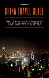 China Travel Guide - Everything You Need to Kno...