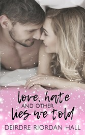 Love, Hate & Other Lies We Told
