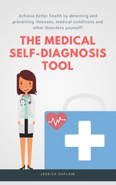 The Medical Self Diagnosis Tool - Achieve bette...