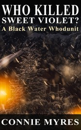Who Killed Sweet Violet? (A Black Water Whoduni...