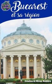 eGuide Voyage: Bucarest et sa région - Découvre...
