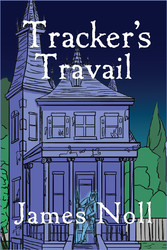 Trackers Travail - Book The Second in the Topher Trilogy