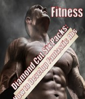 Diamond Cut Six Packs! - How to Develop Fantast...