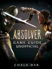 Absolver Game Guide Unofficial