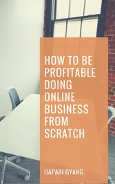 How to be Profitable Doing Online Business from...