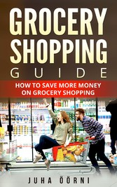 Grocery Shopping Guide - How to Save More Money...