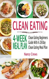 Clean Eating 4-Week Meal Plan - Clean Eating Be...