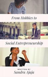 From Hobbies to Social Entrepreneurship