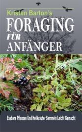 Foraging Für Anfänger - Essbare Pflanzen Und He...