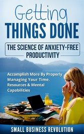 Getting Things Done - The Science of Anxiety-Fr...