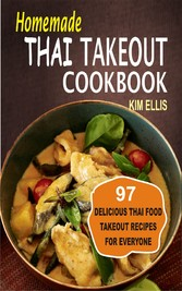 Homemade Thai Takeout Cookbook - Delicious Thai...