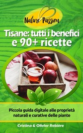 Tisane: tutti i benefici e 90+ ricette - Piccol...