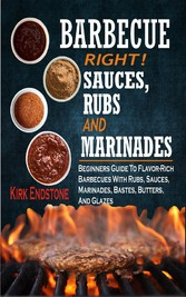 Barbecue Right Rubs Sauces And Marinades - Begi...