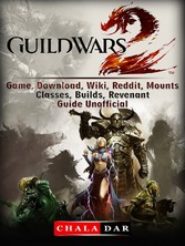 Guild Wars 2 Game, Download, Wiki, Reddit, Moun...