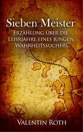 Sieben Meister - Erzählung über die Lehrjahre e...