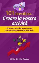 101 idee utili per.. Creare la vostra attività ...