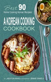 A Korean Cooking Cookbook - Best 90 Home Cookin...