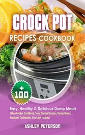 Crock Pot Recipes Cookbook - 100+ Easy, Healthy...
