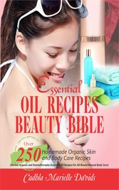 Essential Oil Recipes Beauty Bible - Over 250 H...