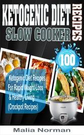 Ketogenic Diet Slow Cooker Recipes - 100 Ketoge...