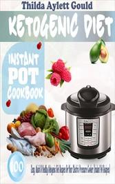 Ketogenic Diet Instant Pot Cookbook - 100 Easy,...