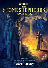 When The Stone Shepherds Awaken - Book One: The...