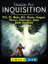 Dragon Age Inquisition, PS4, PC, Mods, DLC, Che...