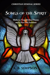 Songs of the Spirit - Hitherto Unpublished Poem...
