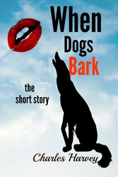 When Dogs Bark - The Short Story