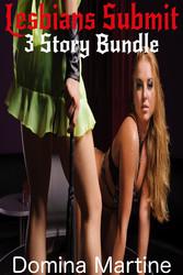 Lesbians Submit - 3 Story Bundle