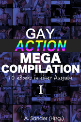 Gay Action MEGA Compilation - 10 eBooks in eine...