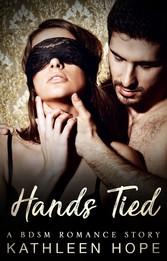 Hands Tied - A BDSM Romance Story