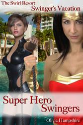 The Swirl Resort, Swingers Vacation, Super Hero...