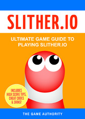 Slither.io - Ultimate Game Guide to playing Slither.io