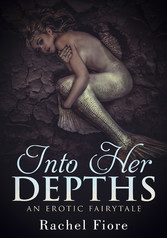 Into Her Depths - An Erotic Fairytale