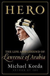 Hero - The Life and Legend of Lawrence of Arabia