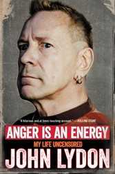 Anger Is an Energy - My Life Uncensored