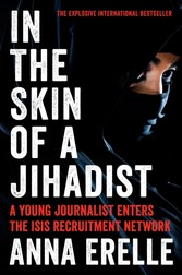 In the Skin of a Jihadist - A Young Journalist Enters the ISIS Recruitment Network
