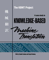 The KBMT Project - A Case Study in Knowledge-Based Machine Translation