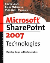Microsoft SharePoint 2007 Technologies - Planning, Design and Implementation