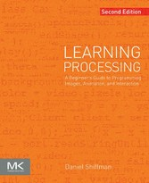 Learning Processing - A Beginners Guide to Prog...