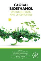 Global Bioethanol - Evolution, Risks, and Uncertainties