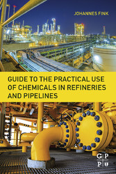 Guide to the Practical Use of Chemicals in Refi...