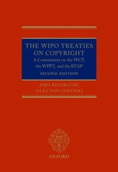 WIPO Treaties on Copyright: A Commentary on the WCT, the WPPT, and the BTAP - A Commentary on the WCT, the WPPT, and the BTAP