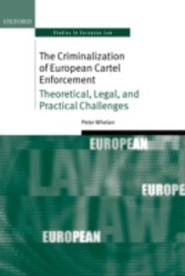 Criminalization of European Cartel Enforcement: Theoretical, Legal, and Practical Challenges - Theoretical, Legal, and Practical Challenges