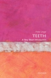 Teeth: A Very Short Introduction - A Very Short Introduction