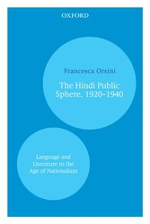 Hindi Public Sphere 1920-1940 - Language and Literature in the Age of Nationalism