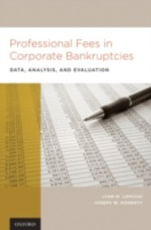 Professional Fees in Corporate Bankruptcies: Data, Analysis, and Evaluation - Data, Analysis, and Evaluation