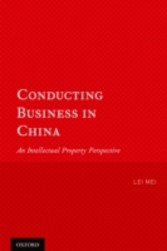 Conducting Business in China: An Intellectual Property Perspective - An Intellectual Property Perspective